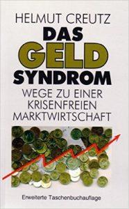Buchempfehlung Das Geld-Syndrom - Helmut Creutz - Geldsystem verstehen und Hamsterrad verlassen
