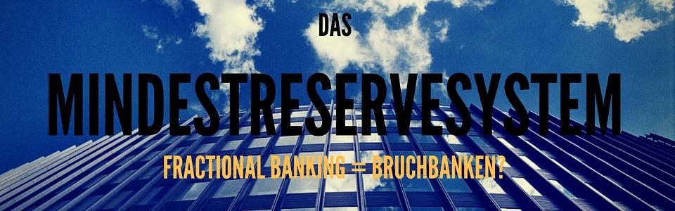 Fractional Banking Mindestreservesystem