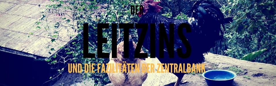 DER LEITZINS - FAZILITÄTEN DER ZENTRALBANK