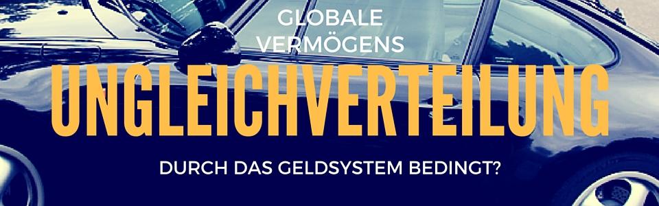 GLOBALE VERMÖGENS-UNGLEICHVERTEILUNG