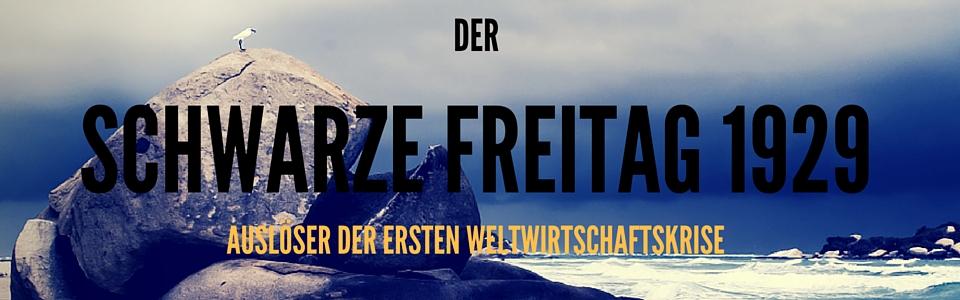 DER SCHWARZE FREITAG 1929