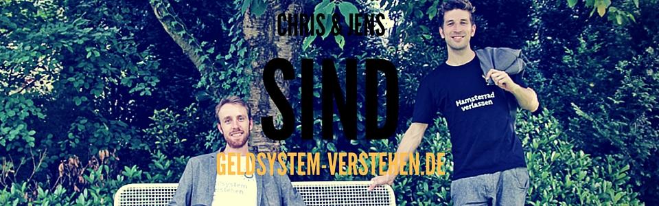 ÜBER UNS - CHRIS UND JENS von geldsystem-verstehen.de