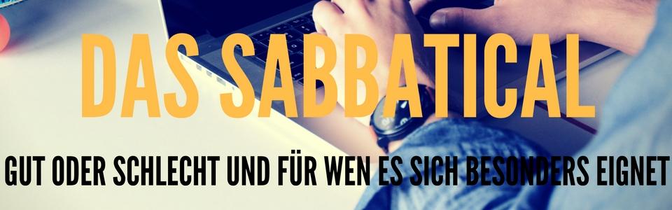 SABBATICAL: GUT ODER SCHLECHT?