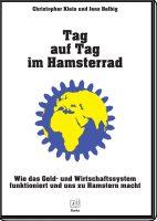 Buchempfehlung Tag auf Tag im Hamsterrad - Wie das Geld- und Wirtschaftssystem funktioniert und uns zu Hamstern macht